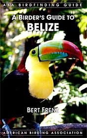 Image of ABA Birdfinding Guide; A Birder's Guide to Belize