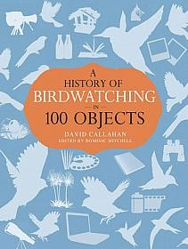 Image of A History of Birdwatching in 100 Objects