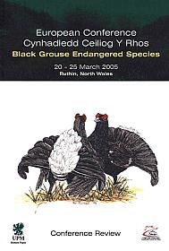 European Conference: Black Grouse Endangered Species 20 - 25 March 2005