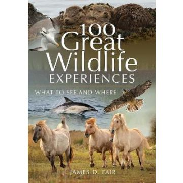 100 Great Wildlife Experiences What to See and Where