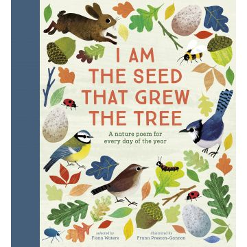 I Am the Seed That Grew the Tree: A Poem Book